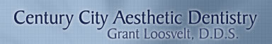 Century City Aesthetic Dentistry - Grant Loosvelt, D.D.S.